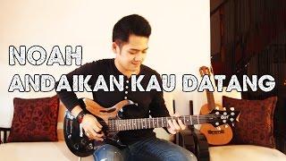 download lagu Noah - Andaikan Kau Datang  Guitar Cover By gratis