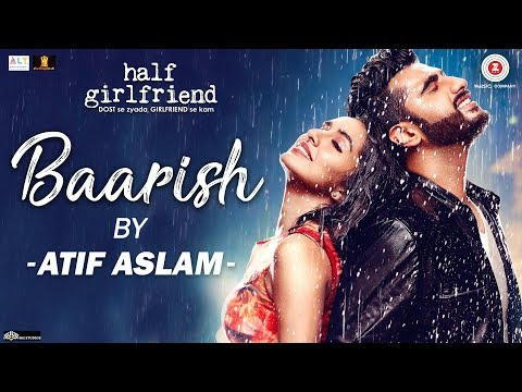 Baarish by Atif Aslam | Half Girlfriend | Arjun Kapoor & Shraddha Kapoor | Tanishk Bagchi