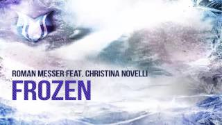 Roman Messer feat. Christina Novelli - Frozen (NoMosk Extended Remix)