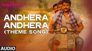 'Andhera Andhera (Theme Song)' Full AUDIO Song   Miss Tanakpur Haazir Ho    T-Series