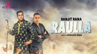 RAULLA | RANJIT RANA | NEW PUNJABI SONG 2017 | OFFICIAL FULL VIDEO HD