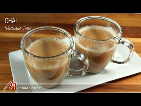 Chai (Masala Tea) Recipe by Manjula