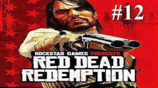 We Got The Chain Gun - Red Dead Redemption [Part 12]