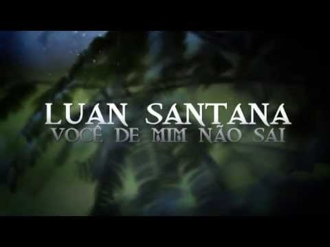 Luan Santana - Voc de Mim No Sai