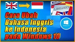 Cara ubah Bahasa Sistem (INGGRIS ke INDONESIA) Pada Windows 10 Tanpa Instal Ulang