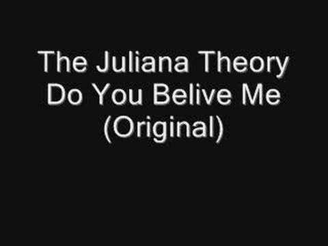 Juliana Theory - Do You Believe Me?