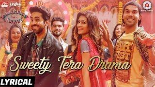 Sweety Tera Drama Al Bareilly Ki Barfi Kriti Ayushmann Rajkummar Tanishk B