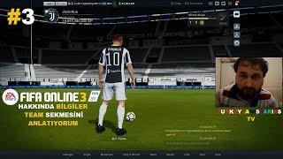 FIFA ONLINE 3 HAKKINDA BİLGİLER #3 | TEAM SEKMESİNİ ANLATIYORUM