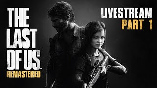 "Lainlegend plays The Last of Us: Remastered (PS4 Playthrough) ► ""Road to Platinum"" livestream 1"