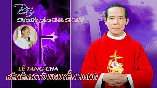 Bài Giảng Lễ An Táng Cha Bênêđictô Nguyễn Hưng - Xuân Lộc