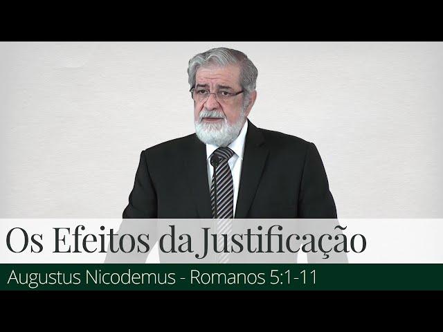 Os Efeitos da Justificação - Augustus Nicodemus