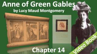 Chapter 14 - Anne of Green Gables by Lucy Maud Montgomery - Anne's Confession