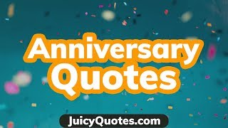 Top 15 Anniversary Quotes and Sayings 2019 - (That You Will Enjoy)