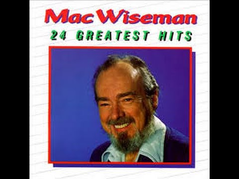 Mac Wiseman - 18 Wheels Humming Home Sweet Home