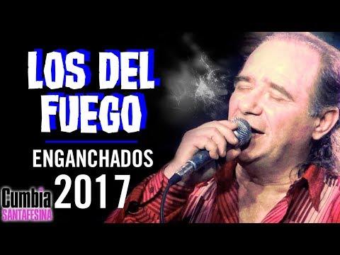 Los del Fuego -  Enganchados 2017 - Grandes exitos