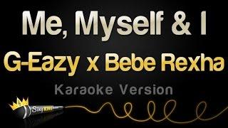 Download Lagu G-Eazy x Bebe Rexha - Me, Myself & I (Karaoke Version) Gratis STAFABAND