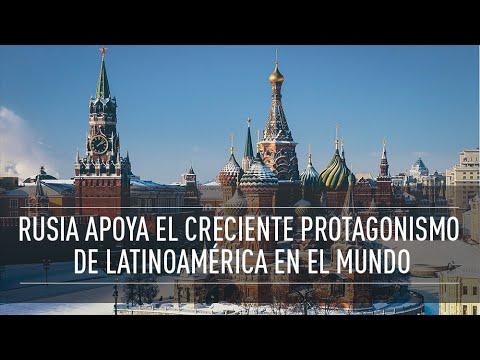 """""""Rusia apoya el creciente protagonismo de Latinoamérica en el mundo"""""""