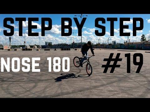 Step by Step #19: Как сделать ноуз 180 (How to nose 180 MTB/BMX)
