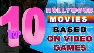 Top 10 Hollywood Movies Based On Video Games