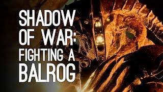 Shadow of War Gameplay BALROG FIGHT Lets Play Shadow of War and Fight a Balrog for Gandalf