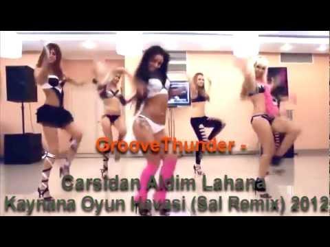 Carsidan Aldim Lahana Kaynana Oyun Havasi (Sal Remix) 2012