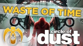 Watch Circle Of Dust Waste Of Time video