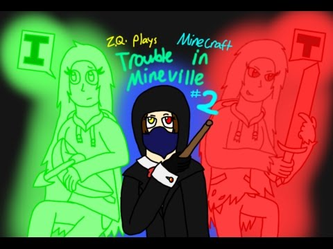 (Z.Q.) Minecraft: TIMV (Trouble in MineVille) #2: Don't Trust Anyone, Second Hour!
