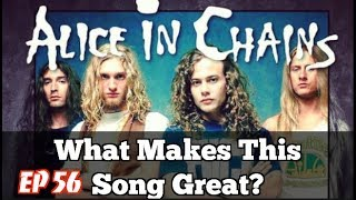 What Makes This Song Great? Ep. 56 Alice In Chains #2