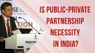 Public-Private Partnership a necessity