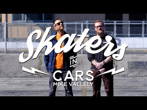 Mike Vallely: Skaters In Cars