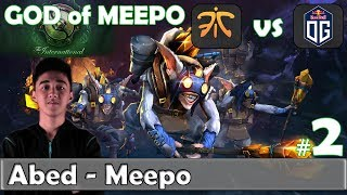 Abed - Meepo Gameplay | GOD of MEEPO | Fnatic vs OG Game 2 Group Stage TI 8