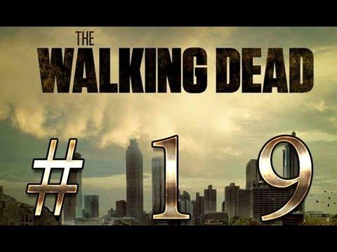 [Let's Play] The walking dead - #19 Что вы делаете?