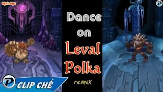 Clip Chế LOL Cực Hay ☼Clip Chế LMHT ☼ Leval Polka Dance Cover by Champion LOL