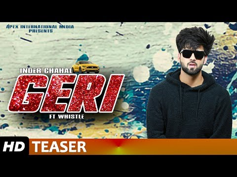 INDER CHAHAL: GERI - FT. WHISTLE - TEASER | LATEST PUNJABI SONGS 2019 | AIM PUNJABI