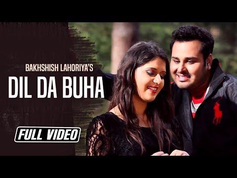 Dil Da Buha   Bakhshish Lahoriya   Full Official Music Video   Kb Music Company 2015 video