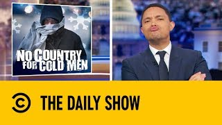 The United States Is Colder Than Mars | The Daily Show with Trevor Noah