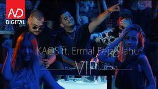 KAOS ft. Ermal Fejzullahu - VIP
