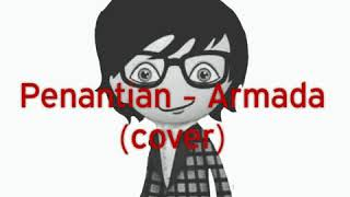 download lagu Penantian - Armada Cover By Dwitamasasia gratis