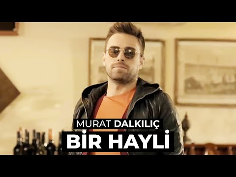 Murat Dalkılıç - Bir Hayli (Official HD Video)