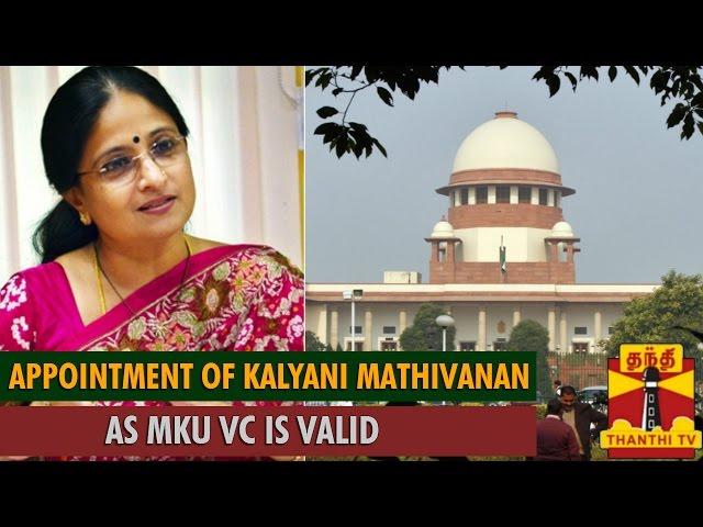 Appointment of Kalyani Mathivanan as MKU VC is Valid:Supreme Court