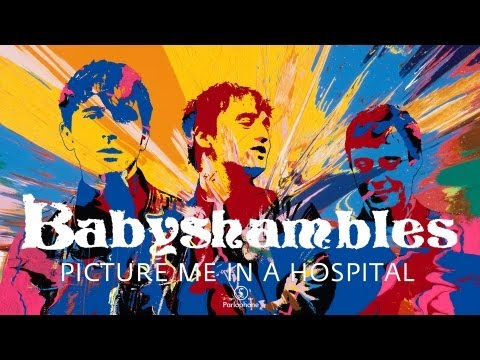 Babyshambles - Picture Me In A Hospital