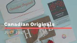 Canadian Originals Subscription Box Unboxing July 2017