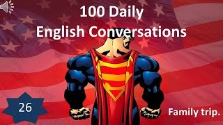Daily English Conversation 26: Family trip.