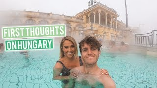 First Thoughts On Hungary | Budapest Vlog