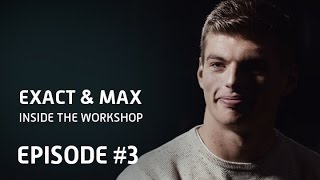 Max Verstappen & Exact. Inside the Workshop -  Episode 3: People