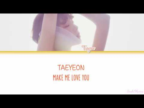 Taeyeon (태연) - Make Me Love You Lyrics [Color Coded/ENG/ROM]