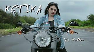KETIKA - Via Vallen | Lirik | (Official Music Vidio)