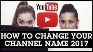 How To Change Youtube Channel Name Urdu/Hindi Tutorial 2017