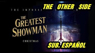 The Other Side sub. español (El Gran Showman) Hugh Jackman, Zac Efron