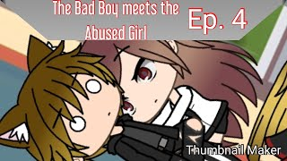 The Bad Boy meets the Abused girl Ep. 4 Gachaverse